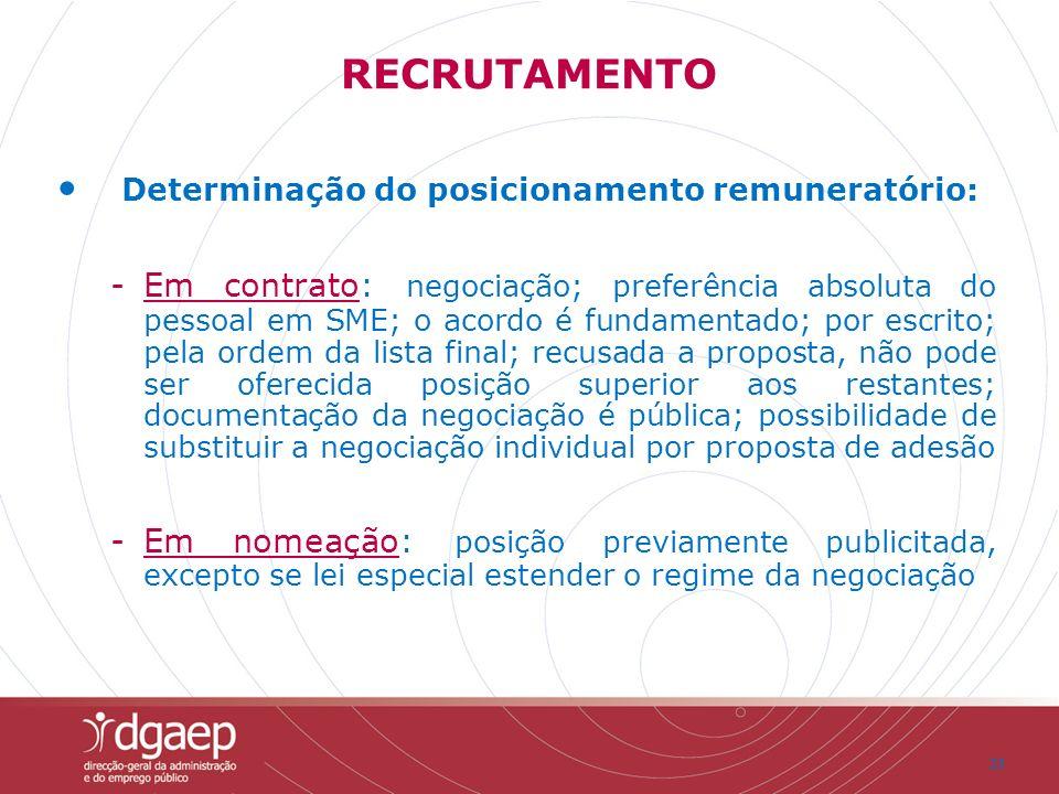 23 Determinação do posicionamento remuneratório: -Em contrato: negociação; preferência absoluta do pessoal em SME; o acordo é fundamentado; por escrit