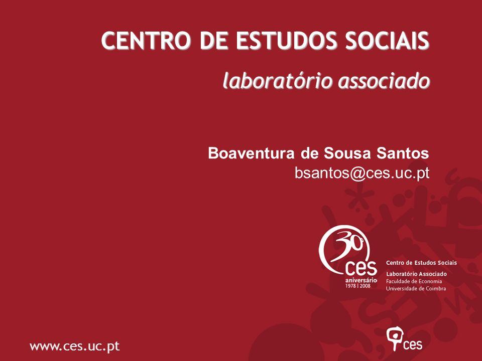 CENTRO DE ESTUDOS SOCIAIS laboratório associado Encontro de Ciência em Portugal 2 a 4 de Julho de 2008 Fundação Calouste Gulbenkian Lisboa www.ces.uc.pt