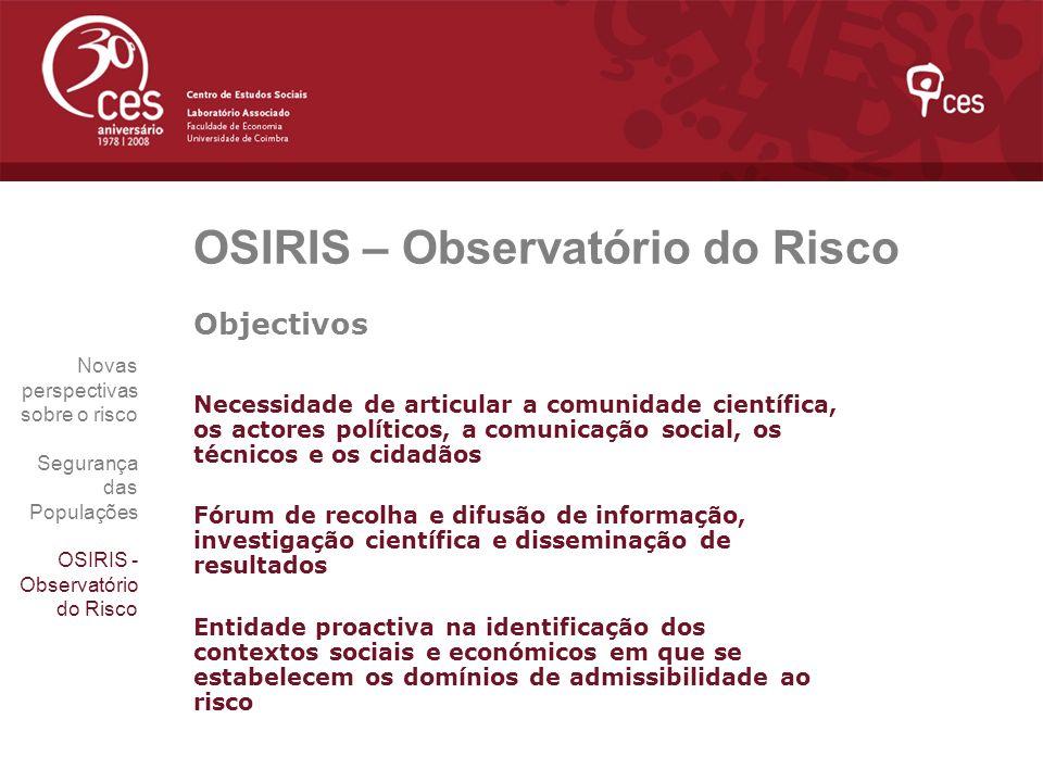 OSIRIS – Observatório do Risco Objectivos Necessidade de articular a comunidade científica, os actores políticos, a comunicação social, os técnicos e