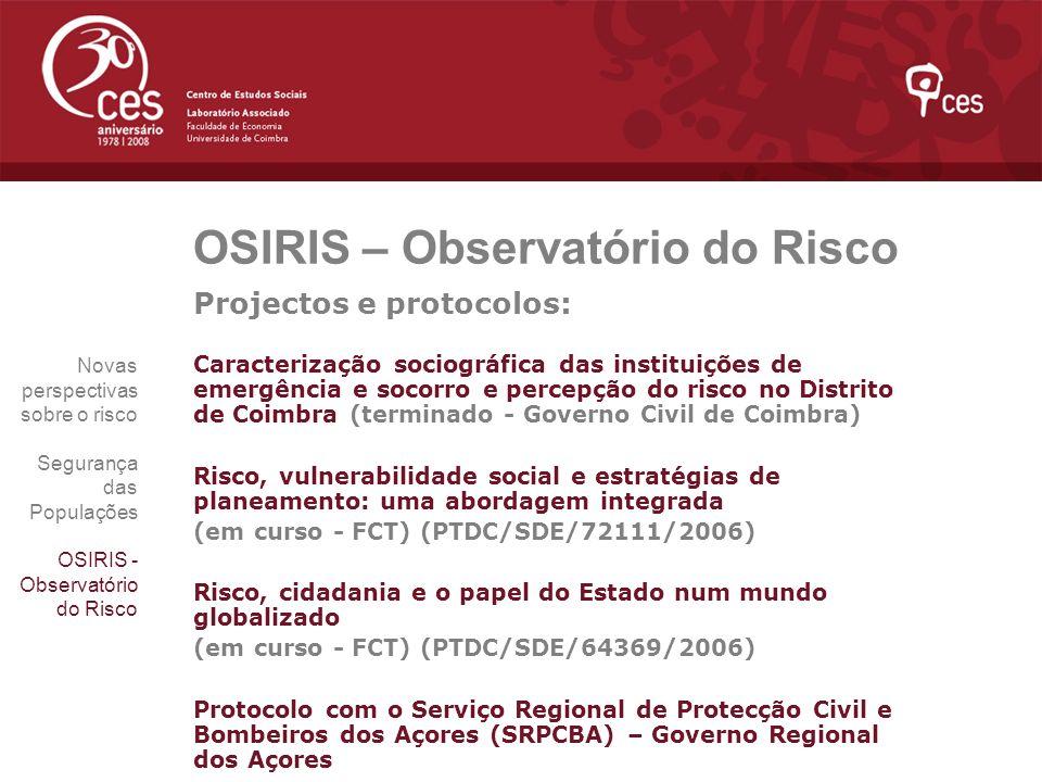 OSIRIS – Observatório do Risco Projectos e protocolos: Caracterização sociográfica das instituições de emergência e socorro e percepção do risco no Di