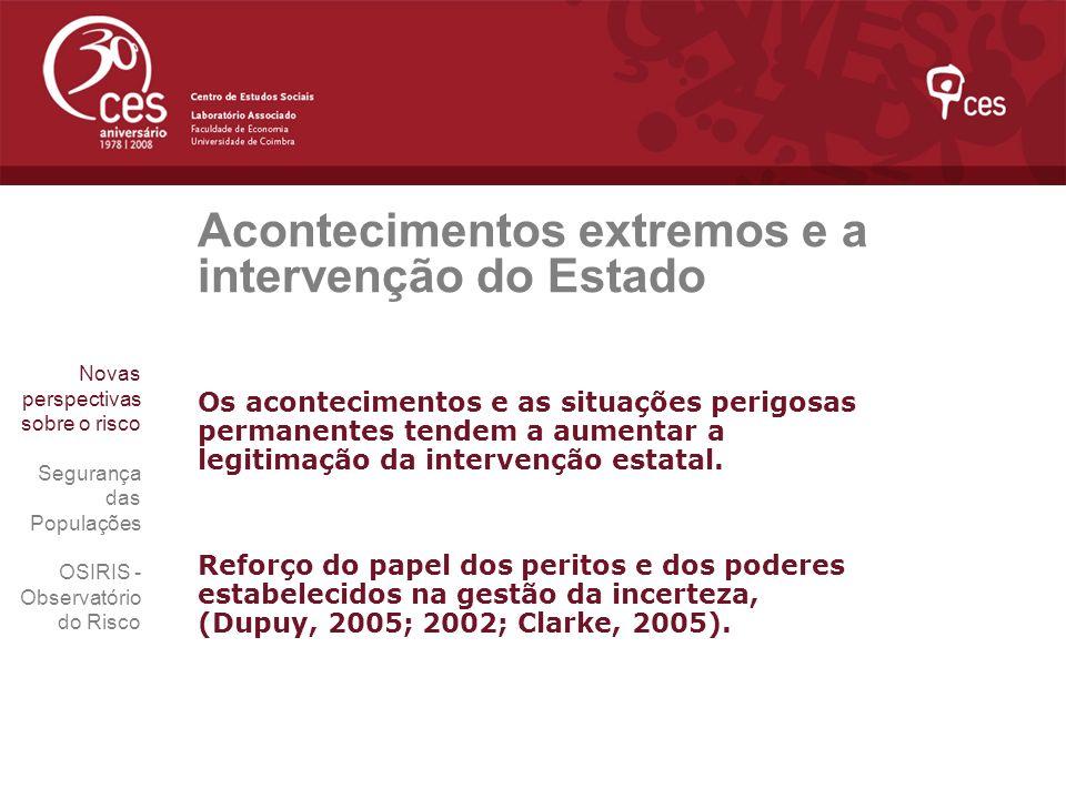 Acontecimentos extremos e a intervenção do Estado Os acontecimentos e as situações perigosas permanentes tendem a aumentar a legitimação da intervençã