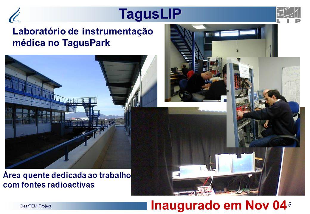 ClearPEM Project 5 TagusLIP Área quente dedicada ao trabalho com fontes radioactivas Laboratório de instrumentação médica no TagusPark Inaugurado em N