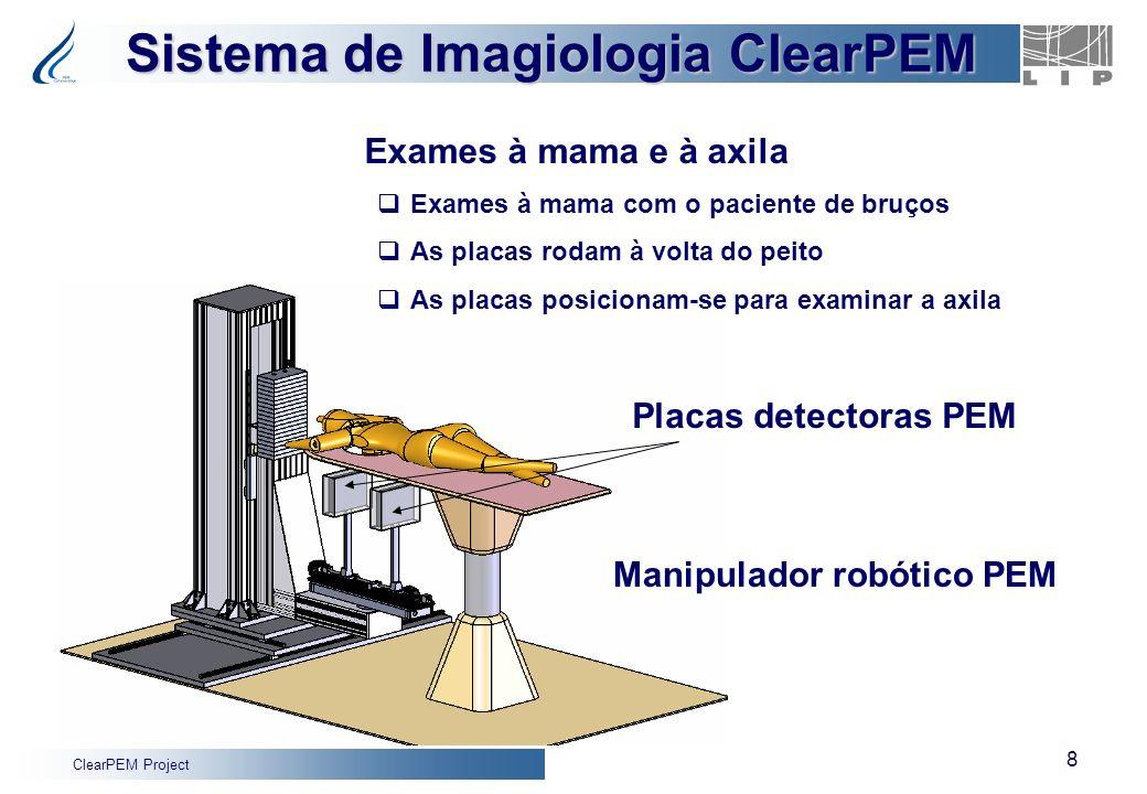 ClearPEM Project 8 Sistema de Imagiologia ClearPEM Exames à mama e à axila Exames à mama com o paciente de bruços As placas rodam à volta do peito As