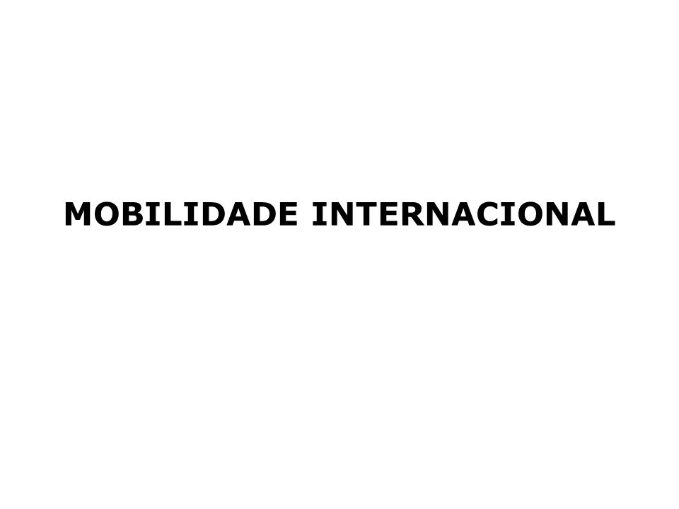 MOBILIDADE INTERNACIONAL