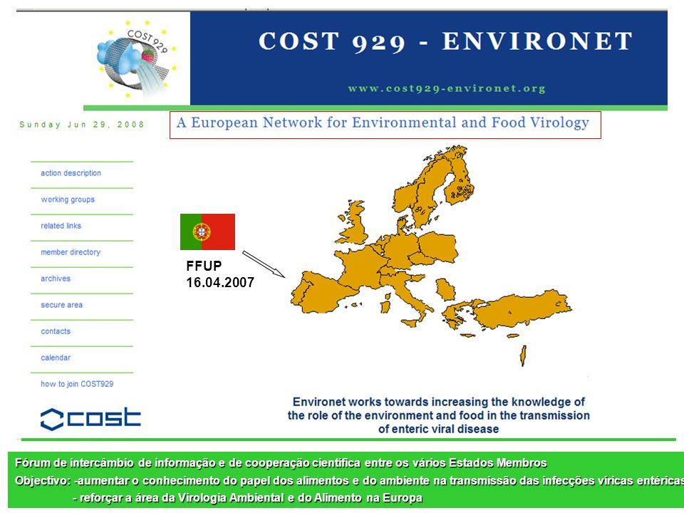 FFUP 16.04.2007 Fórum de intercâmbio de informação e de cooperação científica entre os vários Estados Membros Objectivo: -aumentar o conhecimento do p