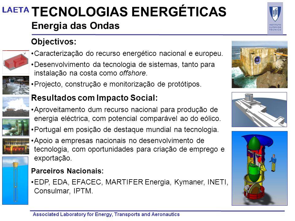 TECNOLOGIAS ENERGÉTICAS Energia das Ondas Objectivos: Caracterização do recurso energético nacional e europeu. Desenvolvimento da tecnologia de sistem