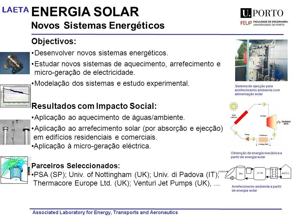 ENERGIA SOLAR Novos Sistemas Energéticos Objectivos: Desenvolver novos sistemas energéticos. Estudar novos sistemas de aquecimento, arrefecimento e mi