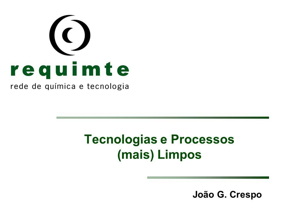 João G. Crespo Tecnologias e Processos (mais) Limpos