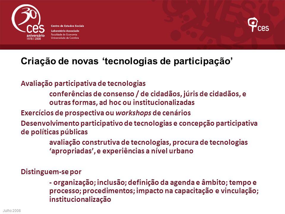 Criação de novas tecnologias de participação Avaliação participativa de tecnologias conferências de consenso / de cidadãos, júris de cidadãos, e outra