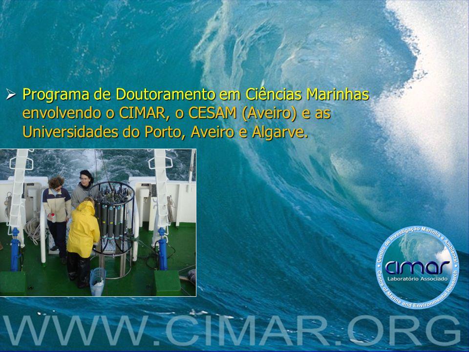 Programa de Doutoramento em Ciências Marinhas envolvendo o CIMAR, o CESAM (Aveiro) e as Universidades do Porto, Aveiro e Algarve. Programa de Doutoram