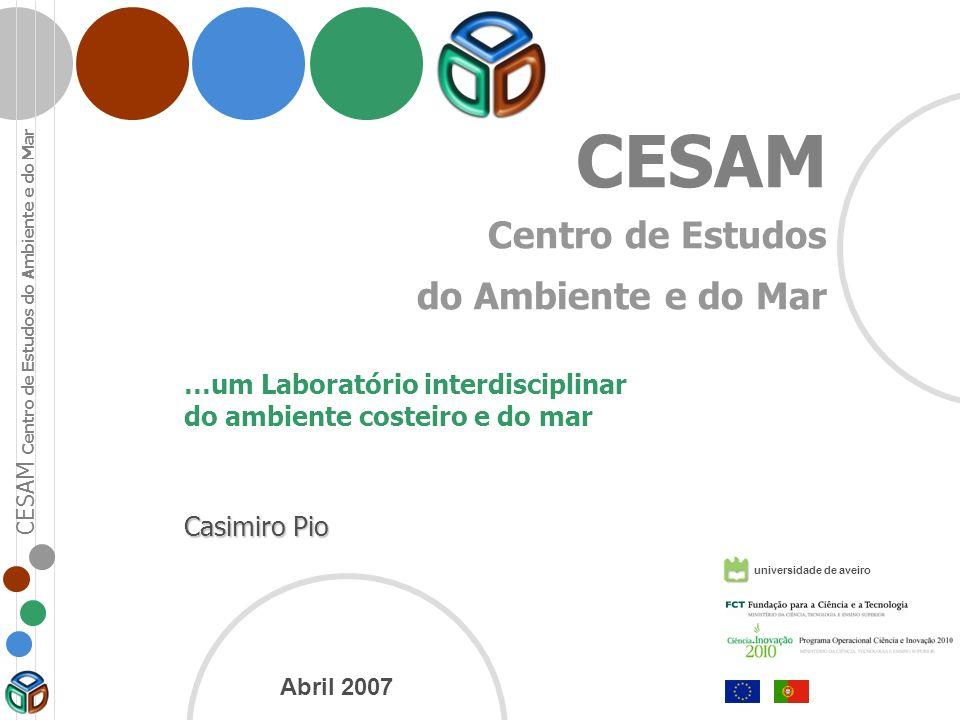 CESAM Centro de Estudos do Ambiente e do Mar CESAM Centro de Estudos do Ambiente e do Mar …um Laboratório interdisciplinar do ambiente costeiro e do m