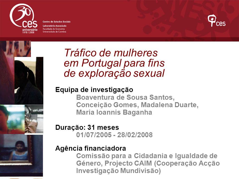 Tráfico de mulheres em Portugal para fins de exploração sexual Equipa de investigação Boaventura de Sousa Santos, Conceição Gomes, Madalena Duarte, Ma