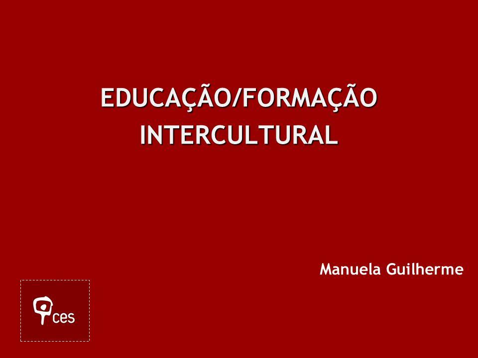 EDUCAÇÃO/FORMAÇÃO INTERCULTURAL Manuela Guilherme