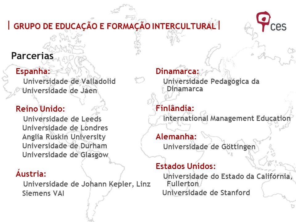 Espanha: Universidade de Valladolid Universidade de Jáen Reino Unido: Universidade de Leeds Universidade de Londres Anglia Ruskin University Universid