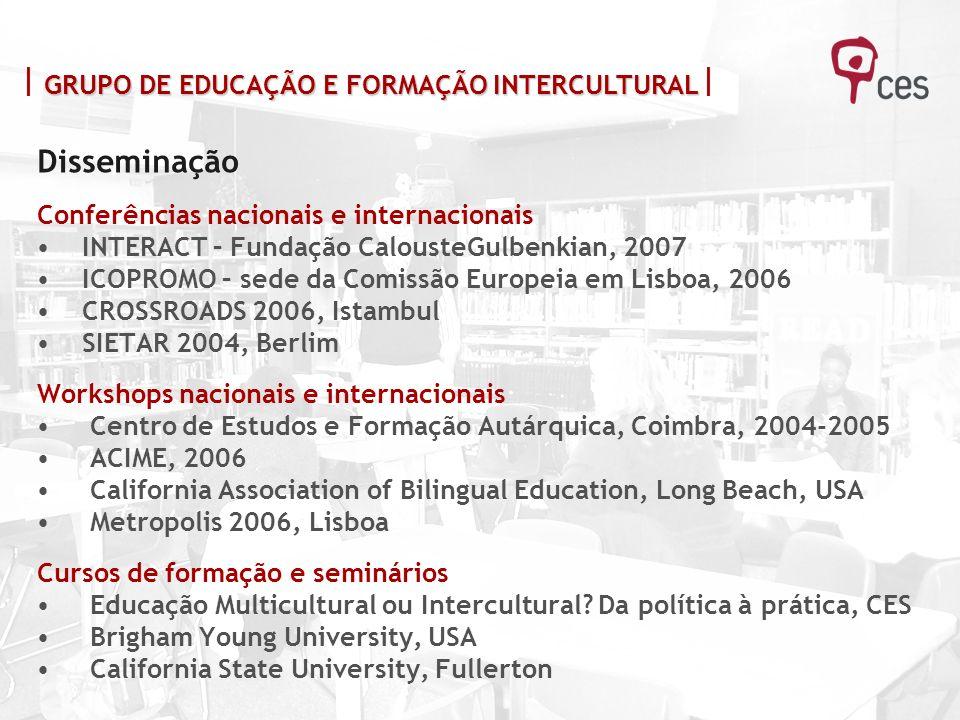 Disseminação Conferências nacionais e internacionais INTERACT – Fundação CalousteGulbenkian, 2007 ICOPROMO – sede da Comissão Europeia em Lisboa, 2006