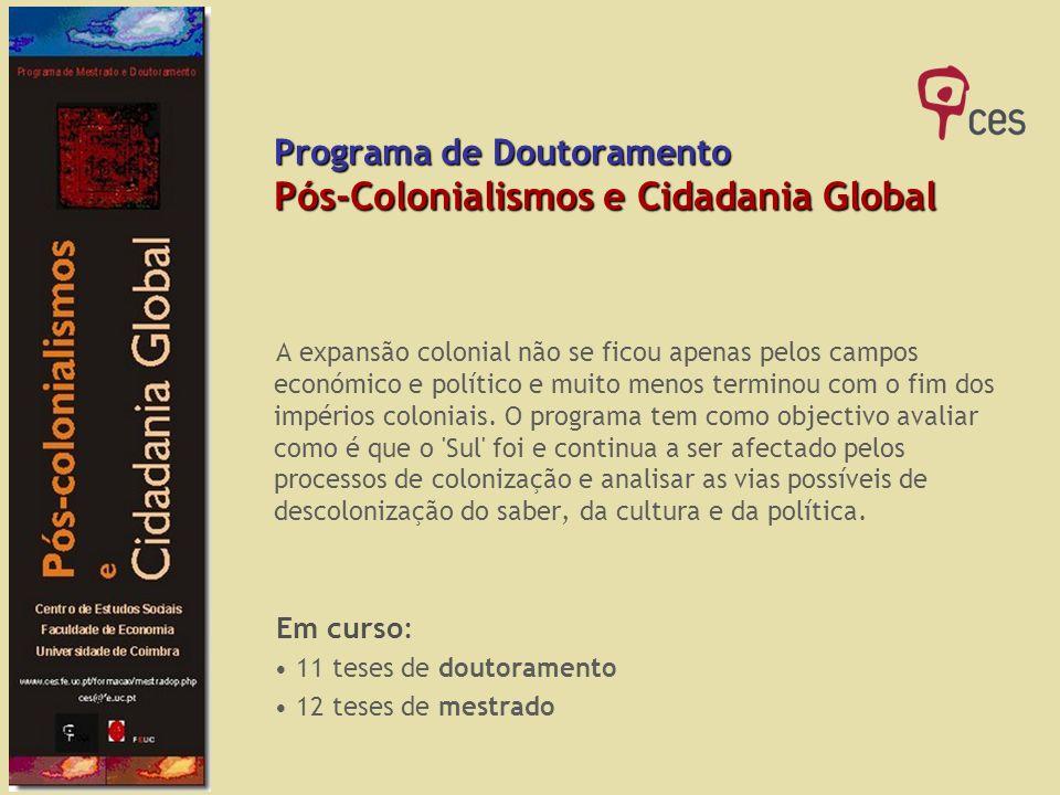 Programa de Doutoramento Pós-Colonialismos e Cidadania Global A expansão colonial não se ficou apenas pelos campos económico e político e muito menos