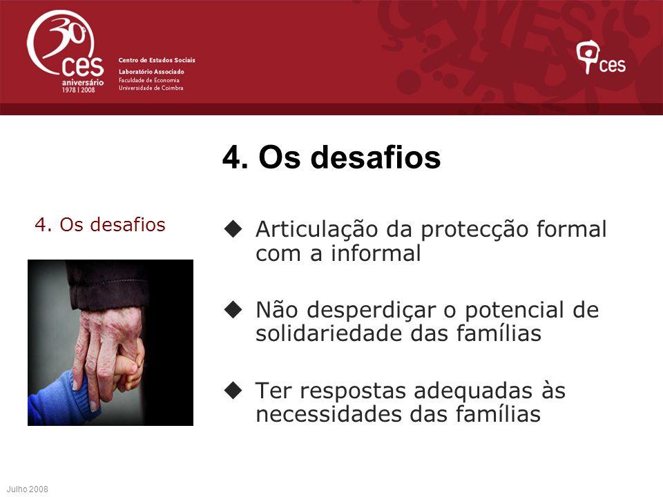 Articulação da protecção formal com a informal Não desperdiçar o potencial de solidariedade das famílias Ter respostas adequadas às necessidades das f
