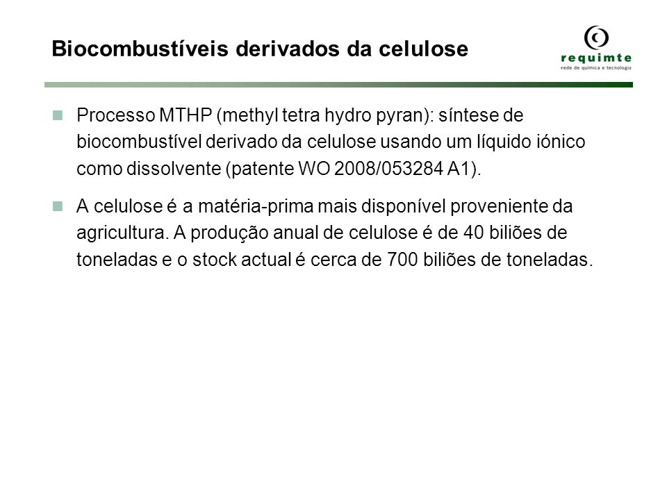 Processo MTHP (methyl tetra hydro pyran): síntese de biocombustível derivado da celulose usando um líquido iónico como dissolvente (patente WO 2008/05