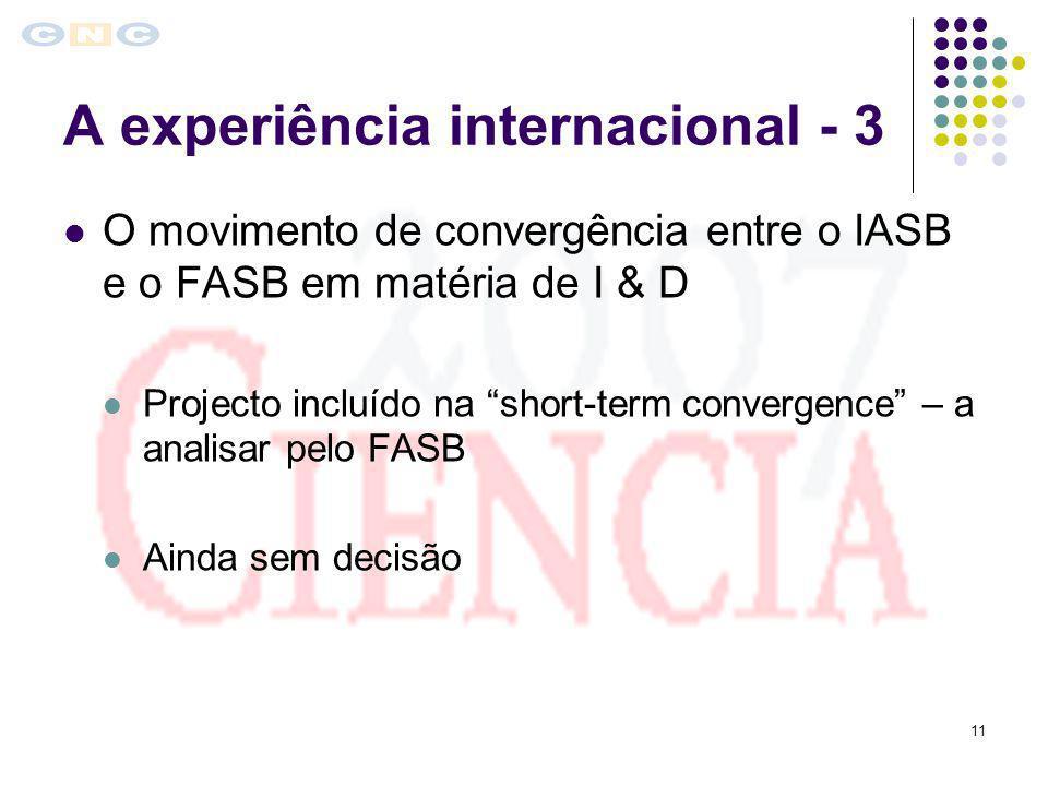 11 A experiência internacional - 3 O movimento de convergência entre o IASB e o FASB em matéria de I & D Projecto incluído na short-term convergence –