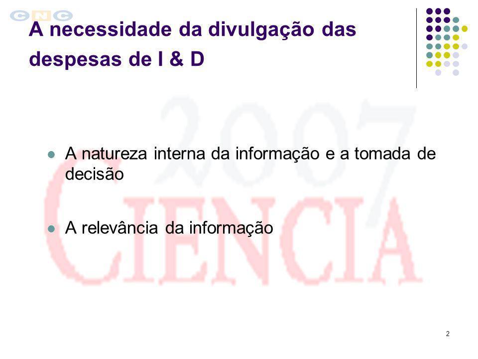 13 Directriz contabilística n.º 7 Contabilização das despesas de investigação e de desenvolvimento (DR II Série, n.º 75/93, de 30 de Março) 1.