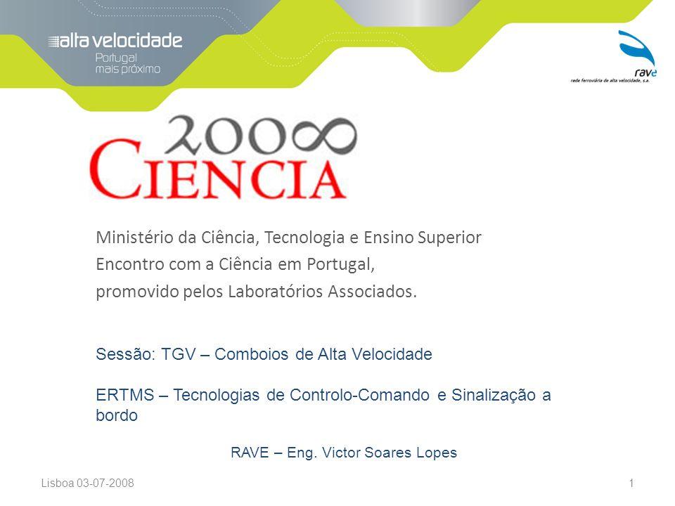 Ministério da Ciência, Tecnologia e Ensino Superior Encontro com a Ciência em Portugal, promovido pelos Laboratórios Associados.