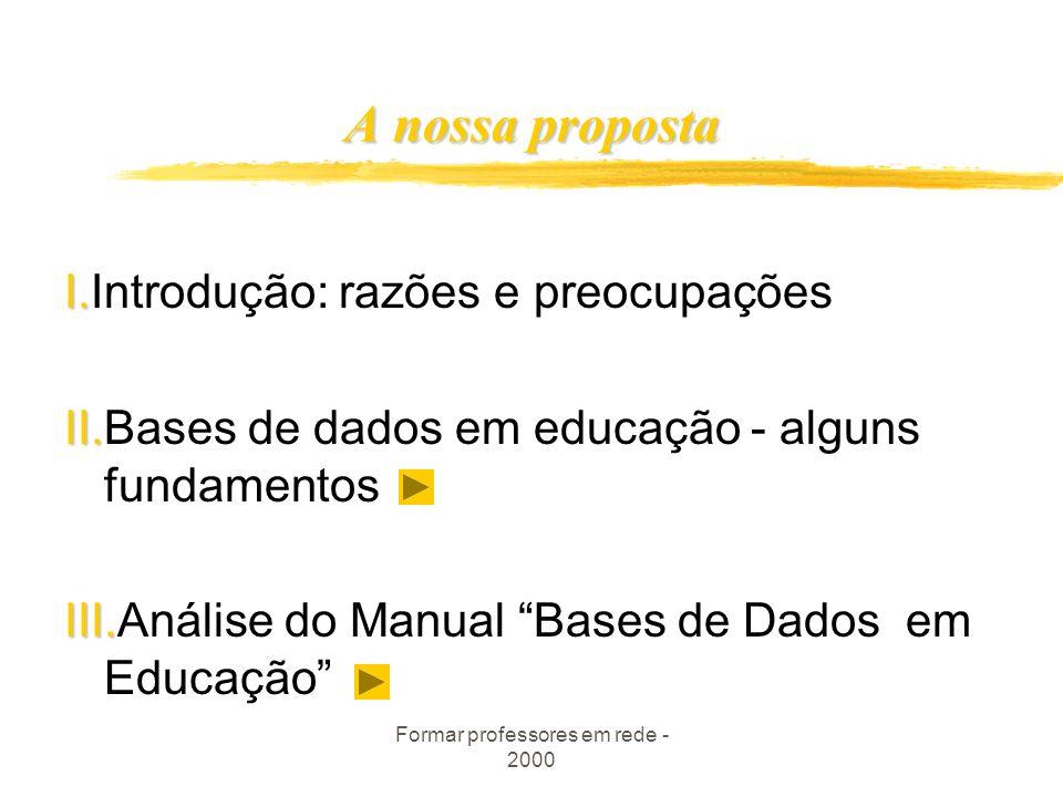 Formar professores em rede - 2000 A nossa proposta I.