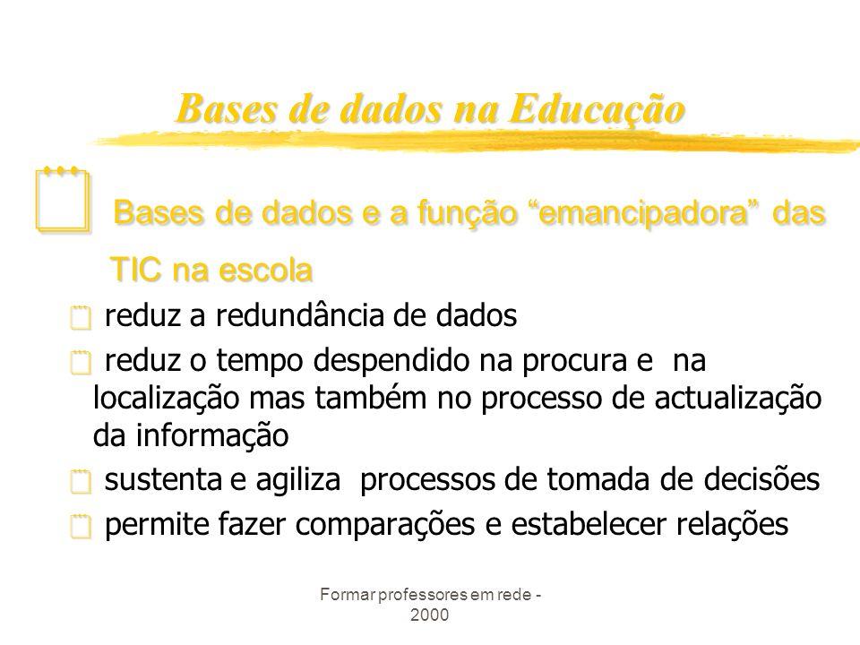 Formar professores em rede - 2000 A nossa proposta I. I.Introdução: razões e preocupações II. II.Bases de dados em educação - alguns fundamentos III.