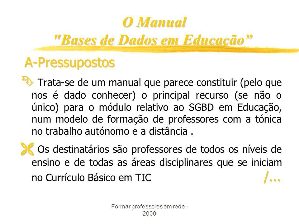 Formar professores em rede - 2000.../...em actividades de ensino-aprendizagem para: Desenvolver competências de pesquisa e de estudo Desenvolver compe