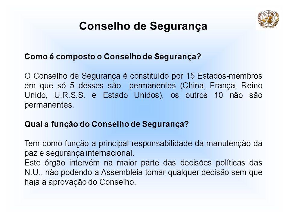 Conselho de Segurança Como é composto o Conselho de Segurança? O Conselho de Segurança é constituído por 15 Estados-membros em que só 5 desses são per