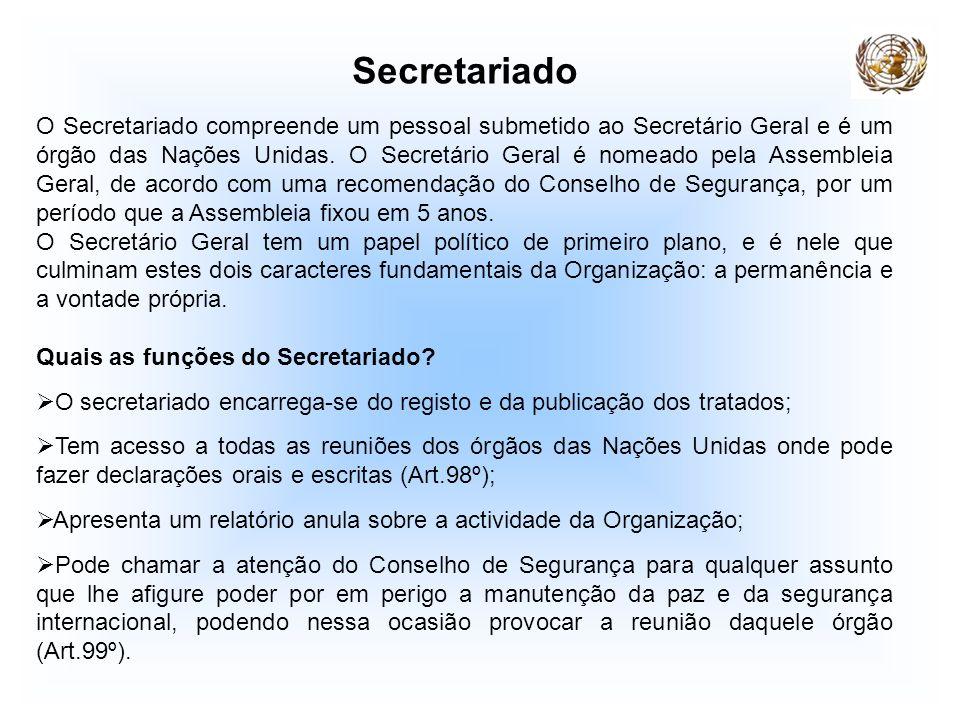 Secretariado O Secretariado compreende um pessoal submetido ao Secretário Geral e é um órgão das Nações Unidas. O Secretário Geral é nomeado pela Asse