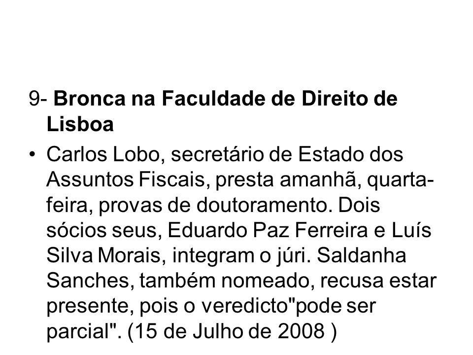 9- Bronca na Faculdade de Direito de Lisboa Carlos Lobo, secretário de Estado dos Assuntos Fiscais, presta amanhã, quarta- feira, provas de doutoramen