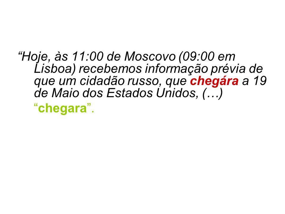 Hoje, às 11:00 de Moscovo (09:00 em Lisboa) recebemos informação prévia de que um cidadão russo, que chegára a 19 de Maio dos Estados Unidos, (…) cheg