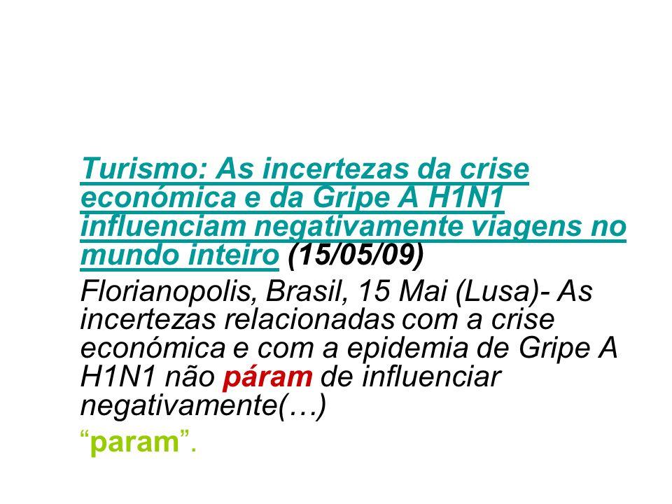 Turismo: As incertezas da crise económica e da Gripe A H1N1 influenciam negativamente viagens no mundo inteiroTurismo: As incertezas da crise económic