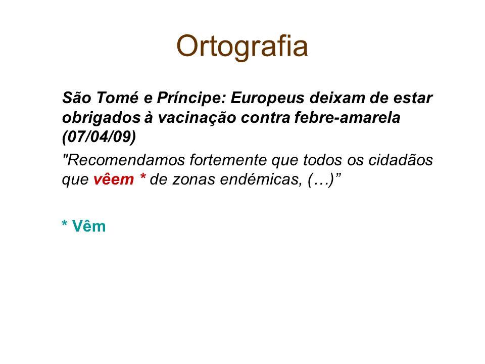 Ortografia São Tomé e Príncipe: Europeus deixam de estar obrigados à vacinação contra febre-amarela (07/04/09)