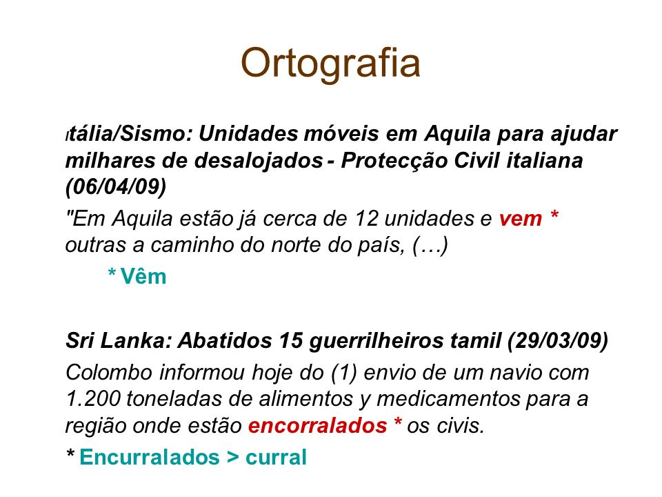 Ortografia I tália/Sismo: Unidades móveis em Aquila para ajudar milhares de desalojados - Protecção Civil italiana (06/04/09)