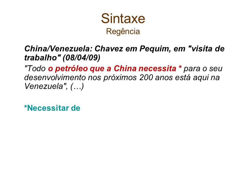 Sintaxe Regência China/Venezuela: Chavez em Pequim, em