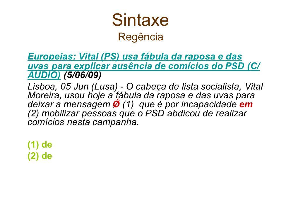 Sintaxe Regência Europeias: Vital (PS) usa fábula da raposa e das uvas para explicar ausência de comícios do PSD (C/ ÁUDIO)Europeias: Vital (PS) usa f