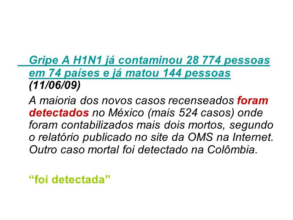 Gripe A H1N1 já contaminou 28 774 pessoas em 74 países e já matou 144 pessoas Gripe A H1N1 já contaminou 28 774 pessoas em 74 países e já matou 144 pe