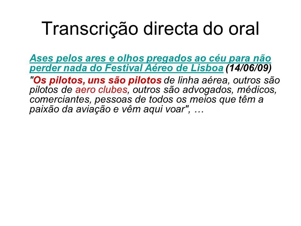 Transcrição directa do oral Ases pelos ares e olhos pregados ao céu para não perder nada do Festival Aéreo de LisboaAses pelos ares e olhos pregados a
