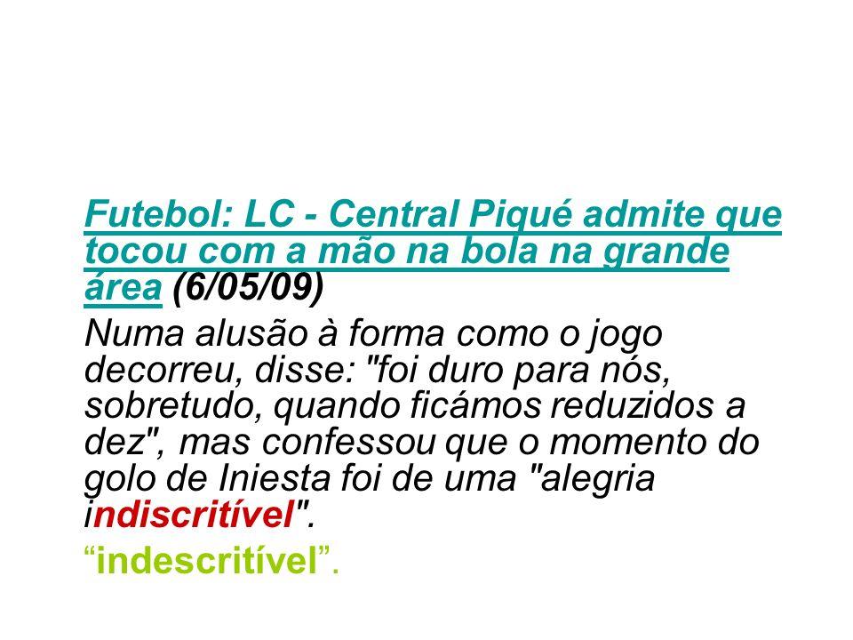 Futebol: LC - Central Piqué admite que tocou com a mão na bola na grande áreaFutebol: LC - Central Piqué admite que tocou com a mão na bola na grande