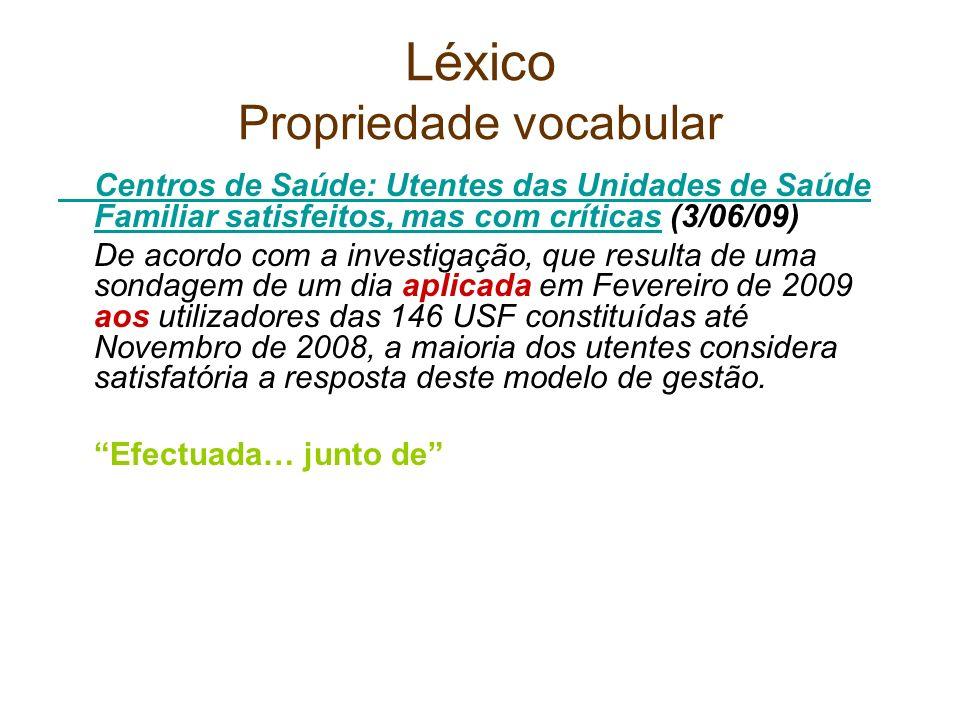 Léxico Propriedade vocabular Centros de Saúde: Utentes das Unidades de Saúde Familiar satisfeitos, mas com críticasCentros de Saúde: Utentes das Unida