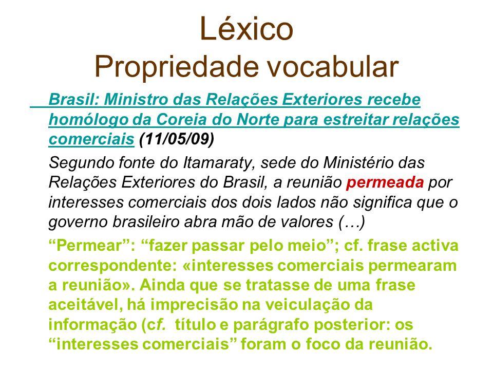 Léxico Propriedade vocabular Brasil: Ministro das Relações Exteriores recebe homólogo da Coreia do Norte para estreitar relações comerciaisBrasil: Min