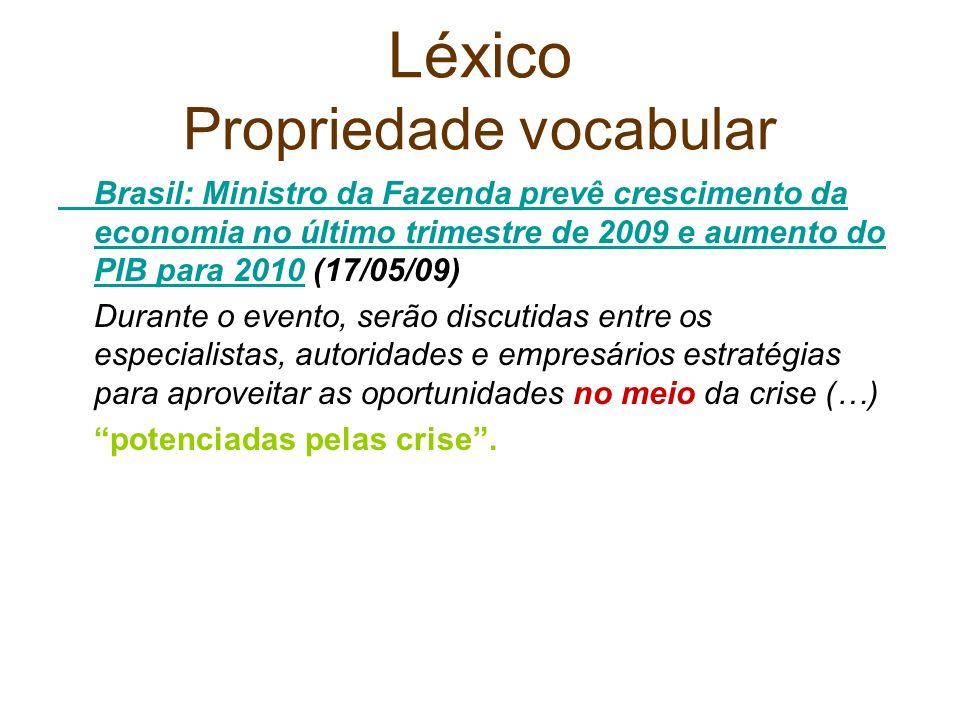 Léxico Propriedade vocabular Brasil: Ministro da Fazenda prevê crescimento da economia no último trimestre de 2009 e aumento do PIB para 2010Brasil: M