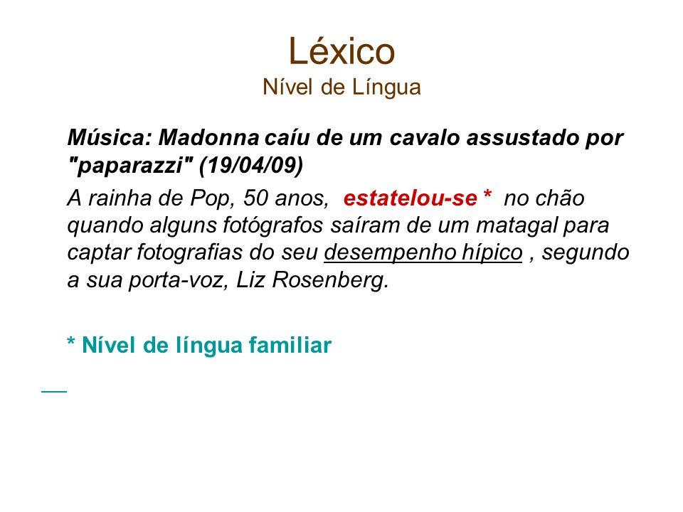 Léxico Nível de Língua Música: Madonna caíu de um cavalo assustado por