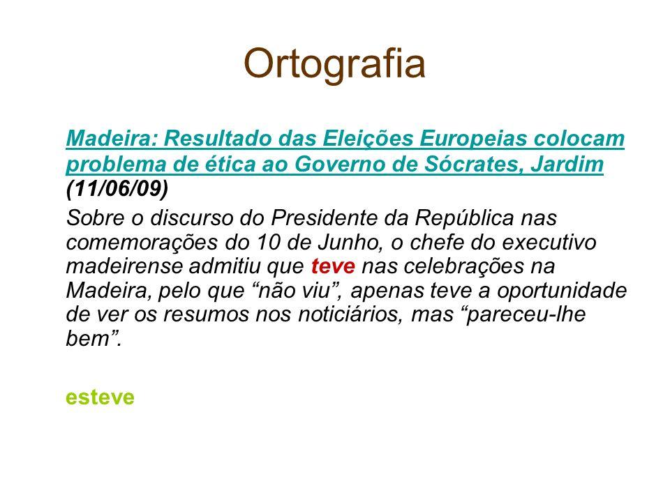 Ortografia Madeira: Resultado das Eleições Europeias colocam problema de ética ao Governo de Sócrates, Jardim Madeira: Resultado das Eleições Europeia