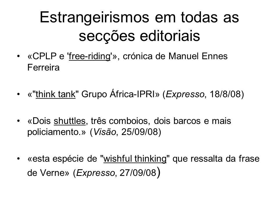 Estrangeirismos em todas as secções editoriais «CPLP e 'free-riding'», crónica de Manuel Ennes Ferreira «