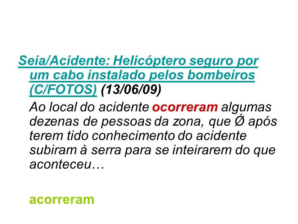 Seia/Acidente: Helicóptero seguro por um cabo instalado pelos bombeiros (C/FOTOS)Seia/Acidente: Helicóptero seguro por um cabo instalado pelos bombeir
