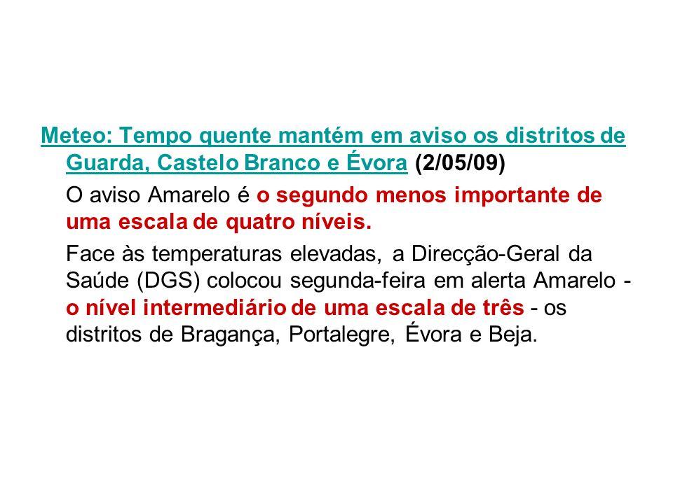 Meteo: Tempo quente mantém em aviso os distritos de Guarda, Castelo Branco e ÉvoraMeteo: Tempo quente mantém em aviso os distritos de Guarda, Castelo