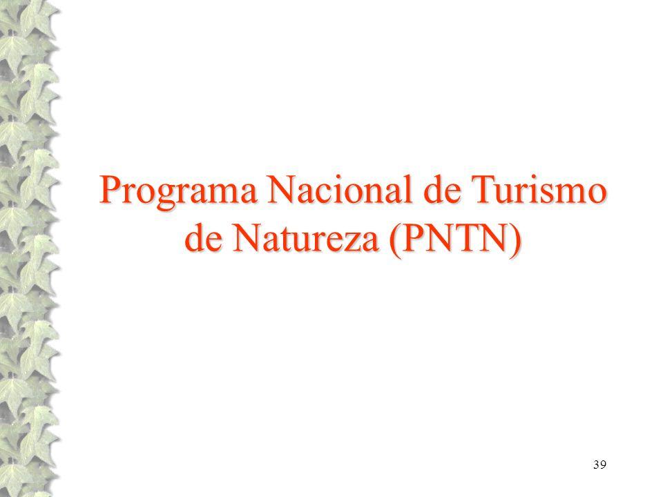 39 Programa Nacional de Turismo de Natureza (PNTN)