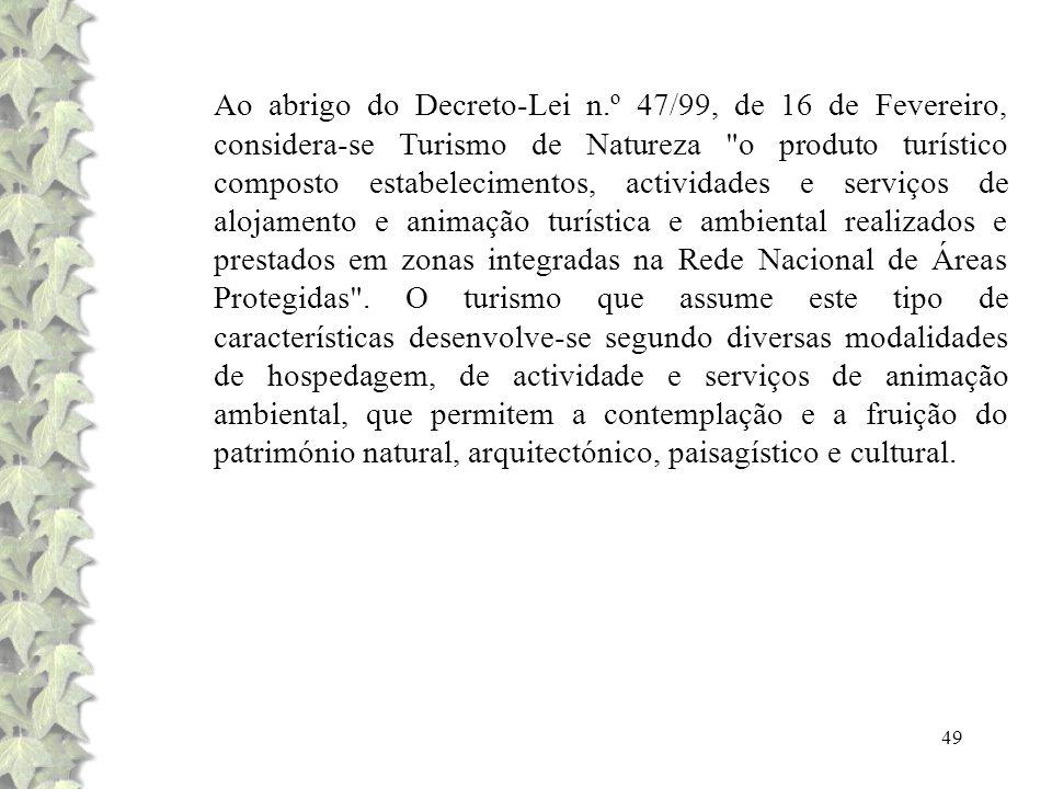 49 Ao abrigo do Decreto-Lei n.º 47/99, de 16 de Fevereiro, considera-se Turismo de Natureza